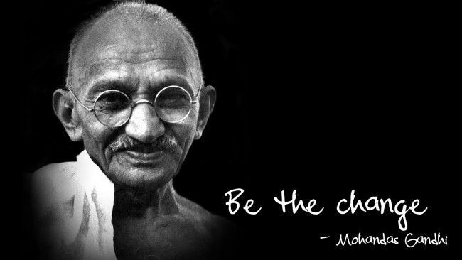 Chnaghe your Direction Be the Change Ghandi